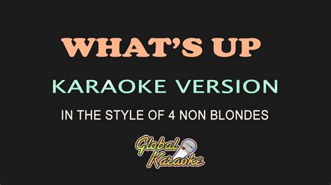 What's Up - Global Karaoke Video - In The Style of 4 Non